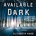 Available Dark (       UNABRIDGED) by Elizabeth Hand Narrated by Carol Monda