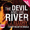 The Devil and the River Audiobook by R. J. Ellory Narrated by Eric Meyers, Laurence Bouvard