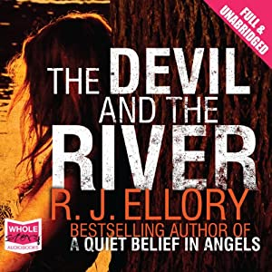 The Devil and the River | [R. J. Ellory]