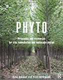 img - for Phyto: Principles and Resources for Site Remediation and Landscape Design book / textbook / text book