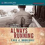 Always Running: La Vida Loca: Gang Days in L.A. | Luis J. Rodriguez