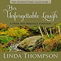 Her Unforgettable Laugh: A Pride and Prejudice Variation: Her Unforgettable Laugh Series, Book 1 Audiobook by Linda Thompson Narrated by Nancy Peterson