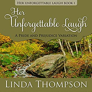 Her Unforgettable Laugh: A Pride and Prejudice Variation Audiobook