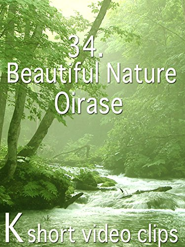 Clip: 34.Beautiful Nture--Oirase