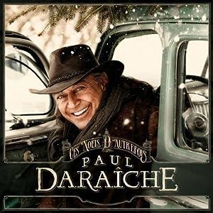 Paul Daraîche – Ces Noëls d'autrefois