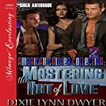 The American Soldier Collection 2: Mastering the Art of Love: Siren Publishing Menage Everlasting | Dixie Lynn Dwyer