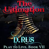 The Ultimation: Play to Live, Book 7 | D. Rus