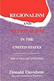Regionalism and Nationalism in the United States: The Attack on Leviathan (Library of Conservative Thought) (0887383726) by Davidson, Donald