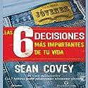 Las 6 Decisiones Mas Importantes de tu Vida: Guia para Jovenes (Texto Completo) (       UNABRIDGED) by Sean Covey Narrated by Diana Castro