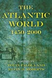 img - for The Atlantic World: 1450-2000 (Blacks in the Diaspo) book / textbook / text book