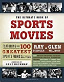 img - for The Ultimate Book of Sports Movies: Featuring the 100 Greatest Sports Films of All Time book / textbook / text book