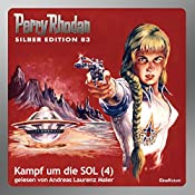 Kampf um die SOL - Teil 4 (Perry Rhodan Silber Edition 83) | Kurt Mahr, H. G. Ewers, Clark Darlton