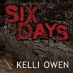Six Days | Kelli Owen