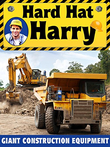 Hard Hat Harry: Giant Construction Equipment