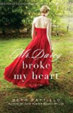 Mr. Darcy Broke My Heart: A Novel