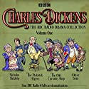 Charles Dickens: The BBC Radio Drama Collection: Volume One: Classic Drama from the BBC Radio Archive Performance by Charles Dickens Narrated by Alex Jennings,  full cast, Pam Ferris