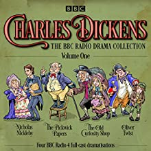 Charles Dickens: The BBC Radio Drama Collection: Volume One: Classic Drama from the BBC Radio Archive  by Charles Dickens Narrated by Alex Jennings,  full cast, Pam Ferris