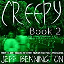 Creepy 2: A Collection of Scary Stories Audiobook by Jay Krow, Jeff Bennington, Katie M. John Narrated by Michael Scherer