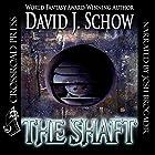 The Shaft Hörbuch von David J. Schow Gesprochen von: Josh Brogadir