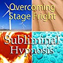 Overcoming Stage Fright Subliminal Affirmations: Public Speaking & Performance Anxiety, Solfeggio Tones, Binaural Beats, Self Help Meditation Hypnosis Speech by Subliminal Hypnosis Narrated by Joel Thielke
