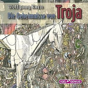 Die Geheimnisse von Troja Hörbuch