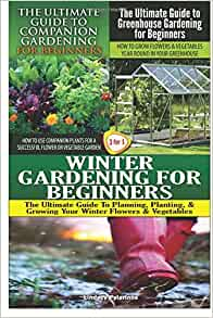 The Ultimate Guide To Companion Gardening For Beginners The Ultimate Guide To Greenhouse