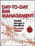 The BIM Manager's Handbook, Part 5: D...