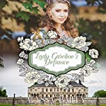 Lady Caroline's Defiance: Chase Abbey, Book 3 | Alyssa Bailey
