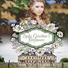 Lady Caroline's Defiance: Chase Abbey, Book 3 Audiobook by Alyssa Bailey Narrated by  La Petite Mort