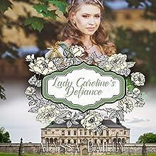 Lady Caroline's Defiance: Chase Abbey, Book 3 | Livre audio Auteur(s) : Alyssa Bailey Narrateur(s) :  La Petite Mort