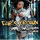 Gimme That Remix featuring Lil' Wayne