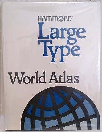 Hammond Large Type World Atlas/Large Print (Hammond Atlas of the World Large Print) written by Hammond Incorporated