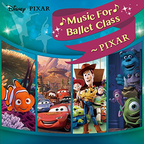 Disney Music For Ballet Class~PIXAR