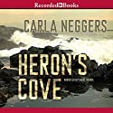 Heron's Cove Audiobook by Carla Neggers Narrated by Carol Monda