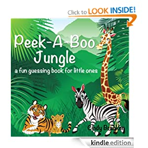 Peek-A-Boo Jungle: A Fun Guessing Book For Little Ones Cindy Bracken
