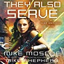 They Also Serve: Jump Universe, Book 3 (       UNABRIDGED) by Mike Shepherd Narrated by Michael McConnahie