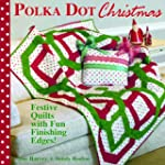 Polka Dot Christmas: Festive Quilts w...