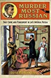 img - for Murder Most Russian: True Crime and Punishment in Late Imperial Russia 1st edition by McReynolds, Louise (2012) Hardcover book / textbook / text book
