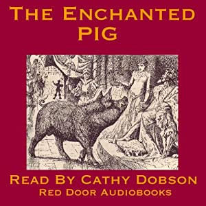 The Enchanted Pig: A Traditional Fairy Story from Romania | [Red Door Audiobooks]
