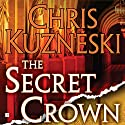 The Secret Crown Audiobook by Chris Kuzneski Narrated by Dick Hill