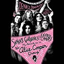 Snakes! Guillotines! Electric Chairs!: My Adventures in The Alice Cooper Group Hörbuch von Dennis Dunaway, Chris Hodenfield Gesprochen von: Dennis Dunaway