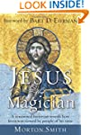 Jesus The Magician: A Renowned Histor...