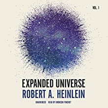 Expanded Universe, Vol. 1 (       UNABRIDGED) by Robert A. Heinlein Narrated by Bronson Pinchot