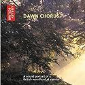 Dawn Chorus: A Sound Portrait of a British Woodland at Sunrise Audiobook by Ron Kettle, Richard Ranft