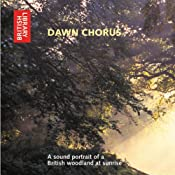Dawn Chorus: A Sound Portrait of a British Woodland at Sunrise | [Ron Kettle, Richard Ranft]