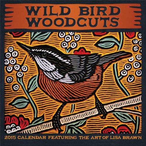 Wild Bird Woodcuts 2015 Wall Calendar: Featuring the Art of Lisa Brawn PDF