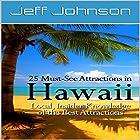 25 Must-See Attractions in Hawaii: Local, Insider Knowledge of the Best Attractions Hörbuch von Jeff Johnson Gesprochen von: Wes Super