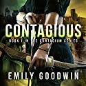 Contagious: Contagium, Book 1 (       UNABRIDGED) by Emily Goodwin Narrated by Lindsay Carter