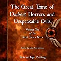 The Great Tome of Darkest Horrors and Unspeakable Evils: The Great Tome Series, Volume 2 Audiobook by Kevin Wallis, Milo James Fowler, James Dorr, Heather Morris, Robert Lee Whittaker, Taylor Harbin, Francis Sparks, Barbara Harvey Carter, N. Immanuel Velez Narrated by CB Droege