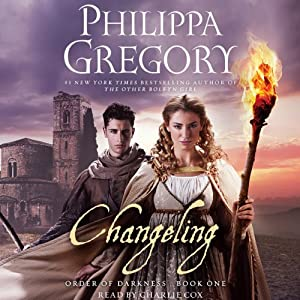 Changeling: Order of Darkness, Book 1 | [Philippa Gregory]